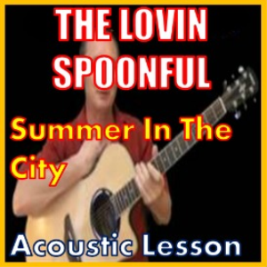 Learn to play Summer In The City by The Lovin Spoonful | Movies and Videos | Educational