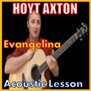Learn to play Evangelina by Hoyt Axton | Movies and Videos | Educational