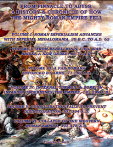 from pinnacle to abyss: a history & chronicle of how the mighty roman empire fell, complete work with all six volumes; mobi version
