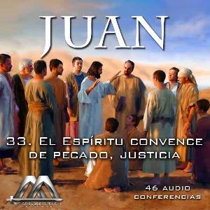 33 El Espiritu convence de pecado, justicia | Audio Books | Religion and Spirituality