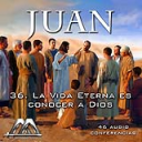36 La Vida Eterna es conocer a Dios | Audio Books | Religion and Spirituality