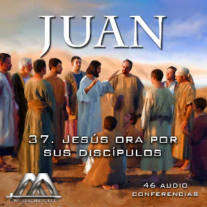 37 Jesus ora por sus discipulos | Audio Books | Religion and Spirituality