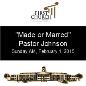 Made or Marred (Pastor Johnson) | Other Files | Everything Else