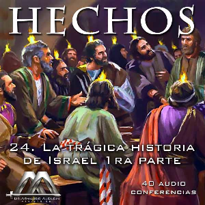 24 La tragica historia de Israel 1ra parte | Audio Books | Religion and Spirituality