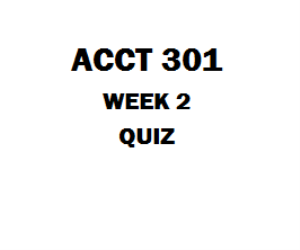 ACCT 301 Week 2 Quiz | eBooks | Education