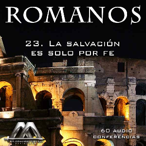 23 La salvación es solo por fe | Audio Books | Religion and Spirituality