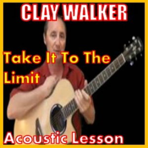 Learn to play Take It To The Limit by Clay Walker | Movies and Videos | Educational