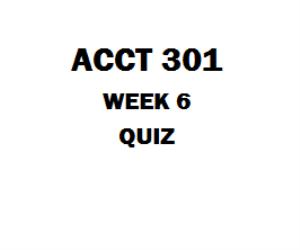 ACCT 301 Week 6 Quiz | eBooks | Education