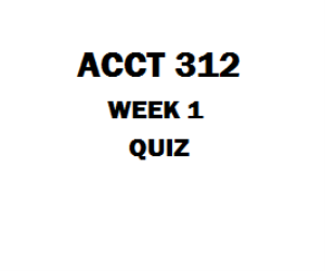 ACCT 312 Week 1 Quiz | eBooks | Education