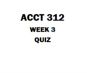 ACCT 312 Week 3 Quiz | eBooks | Education