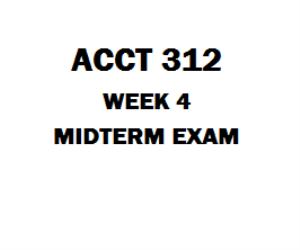 ACCT 312 Week 4 Midterm Exam | eBooks | Education