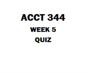 ACCT 344 Week 5 Quiz | eBooks | Education