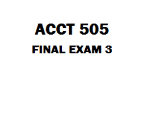 ACCT 505 Final Exam 3 | eBooks | Education