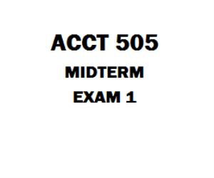 ACCT 505 Midterm Exam 1 | eBooks | Education