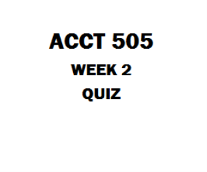 ACCT 505 Week 2 Quiz, 03 Sets | eBooks | Education