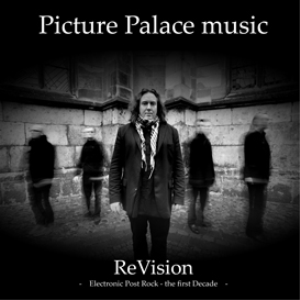 Picture Palace music - ReVision - Electronic Post Rock the first Decade - MP3 - RAR-File - 15Tracks | Music | Alternative