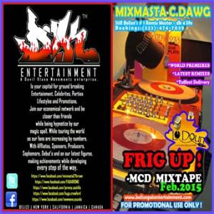 frig_up_mixtape (mixmasta_c.dawg_-_dk entertainment_bze_2015)