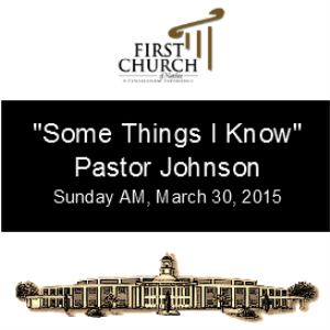 Some Things I Know (Pastor Johnson) | Other Files | Everything Else
