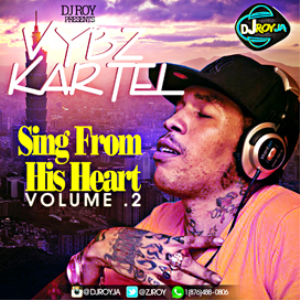 dj roy vybz kartel sing from his heart mix vol.2 [march 2k15]