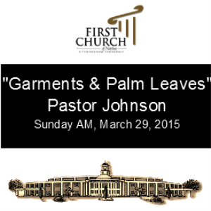 Garments & Palm Leaves (Pastor Johnson) | Other Files | Everything Else