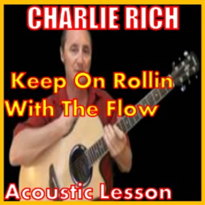 Learn to play Keep On Rolling With The Flow by Charlie Rich | Movies and Videos | Educational