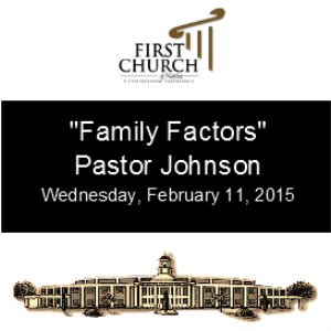 Family Factors (Pastor Johnson) | Other Files | Everything Else