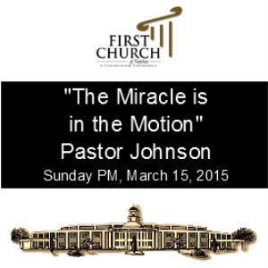 The Miracle is in the Motion (Pastor Johnson) | Other Files | Everything Else