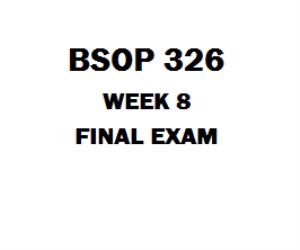 BSOP 326 Final Exam | eBooks | Education