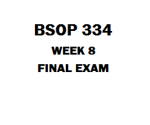 BSOP 334 Final Exam | eBooks | Education