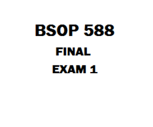 BSOP 588 Final Exam 1 | eBooks | Education