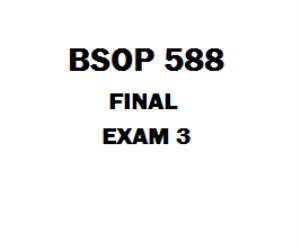 BSOP 588 Final Exam 3 | eBooks | Education