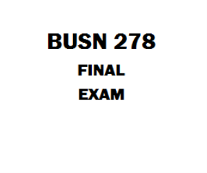 BUSN 278 Final Exam | eBooks | Education