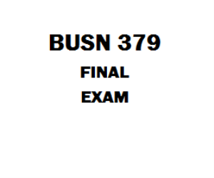 BUSN 379 Final Exam | eBooks | Education
