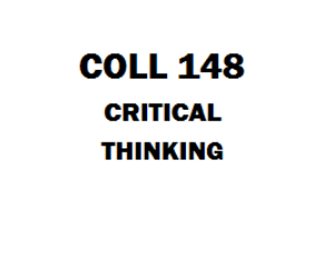 COLL 148 Critical Thinking Week 1 to 8 | eBooks | Education