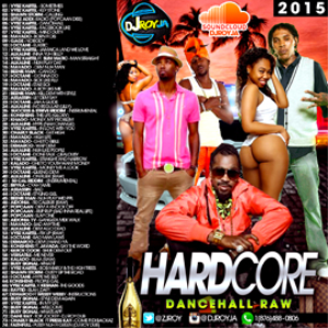 djroy hardcore raw dancehall mixtape [april 2k15