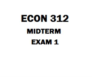 ECON 312 Midterm Exam 1 | eBooks | Education