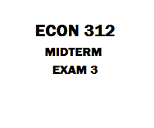 ECON 312 Midterm Exam 3 | eBooks | Education