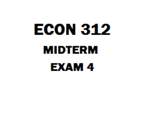 ECON 312 Midterm Exam 4 | eBooks | Education