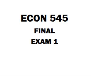 ECON 545 Final Exam 1 | eBooks | Education