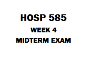 HOSP 585 Midterm Exam | eBooks | Education