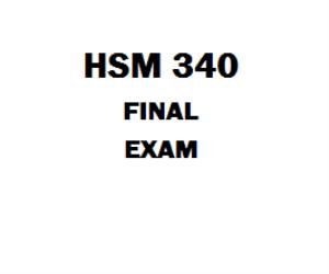 HSM 340 Final Exam | eBooks | Education