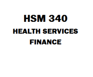 HSM 340 Health Services Finance Week 1 to 8 | eBooks | Education