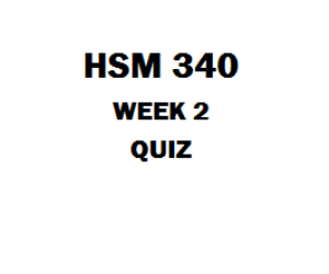 HSM 340 Week 2 Quiz | eBooks | Education