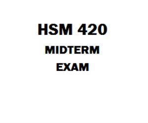 HSM 420 Midterm Exam | eBooks | Education