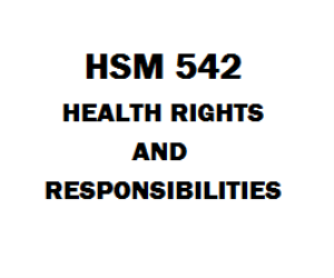 HSM 542 Health Rights and Responsibilities Entire Course | eBooks | Education