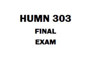 HUMN 303 Final Exam | eBooks | Education