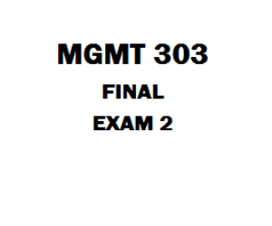 MGMT 303 Final Exam 2 | eBooks | Education