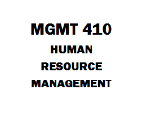 MGMT 410 Human Resource Management Week 1 to 7 | eBooks | Education
