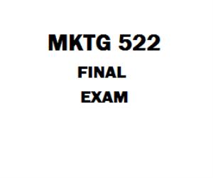MKTG 522 Final Exam | eBooks | Education