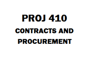 PROJ 410 Contracts and Procurement Week 1 to 8 | eBooks | Education